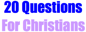 Questions for Christians