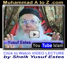 Click to Watch Video: Muhammad A to Z with Sheik Yusuf Estes - from www.IslamAlways.com